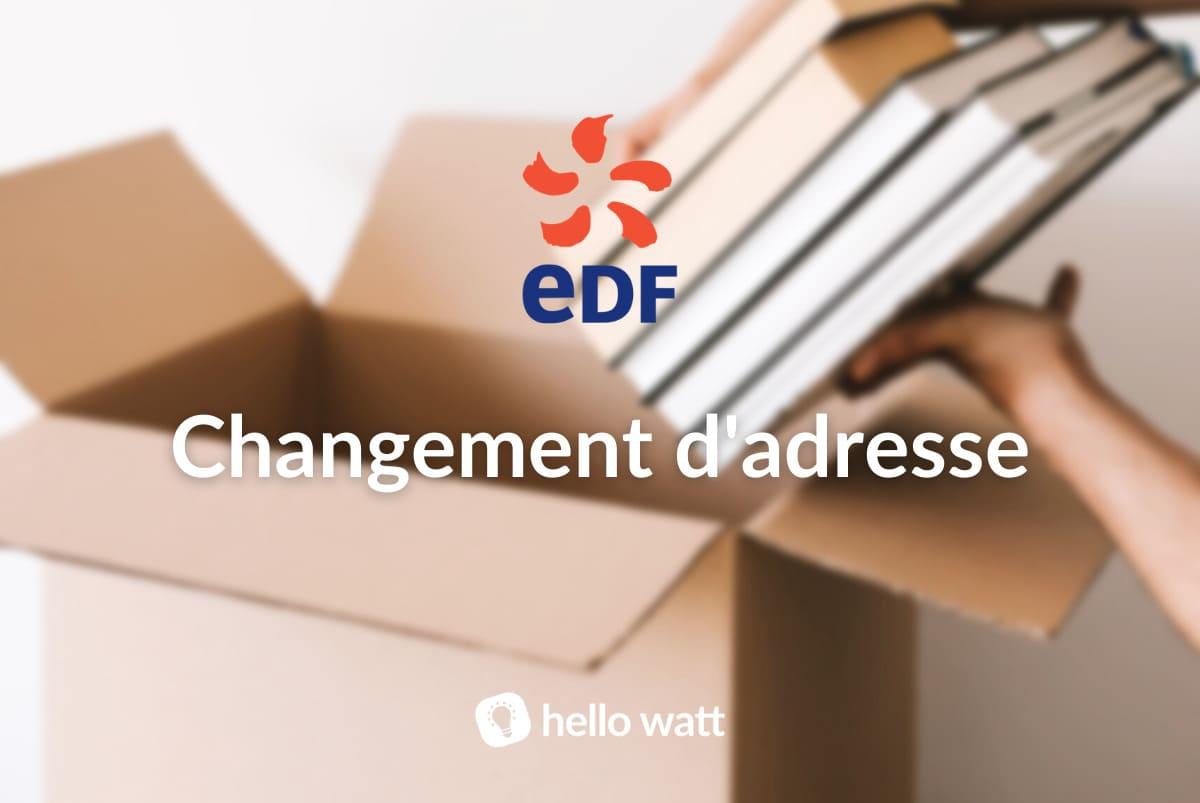 Changer d'adresse sur mon contrat EDF