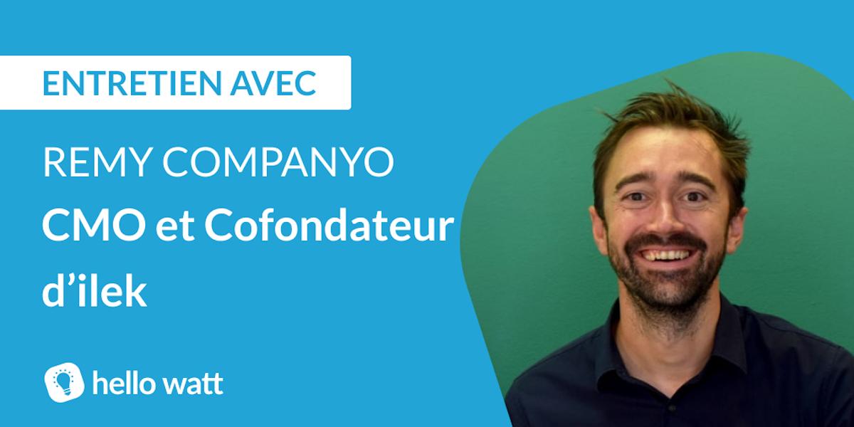 Interview de Remy Companyo, CMO et Cofondateur d'ilek.