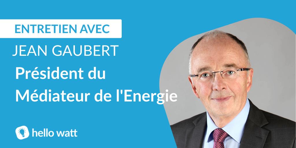 Interview de Jean Gaubert du médiateur de l'énergie. Découvrez les points de vue de Jean Gaubert sur les différents sujets qui suscitent l'intérêt des consommateurs.