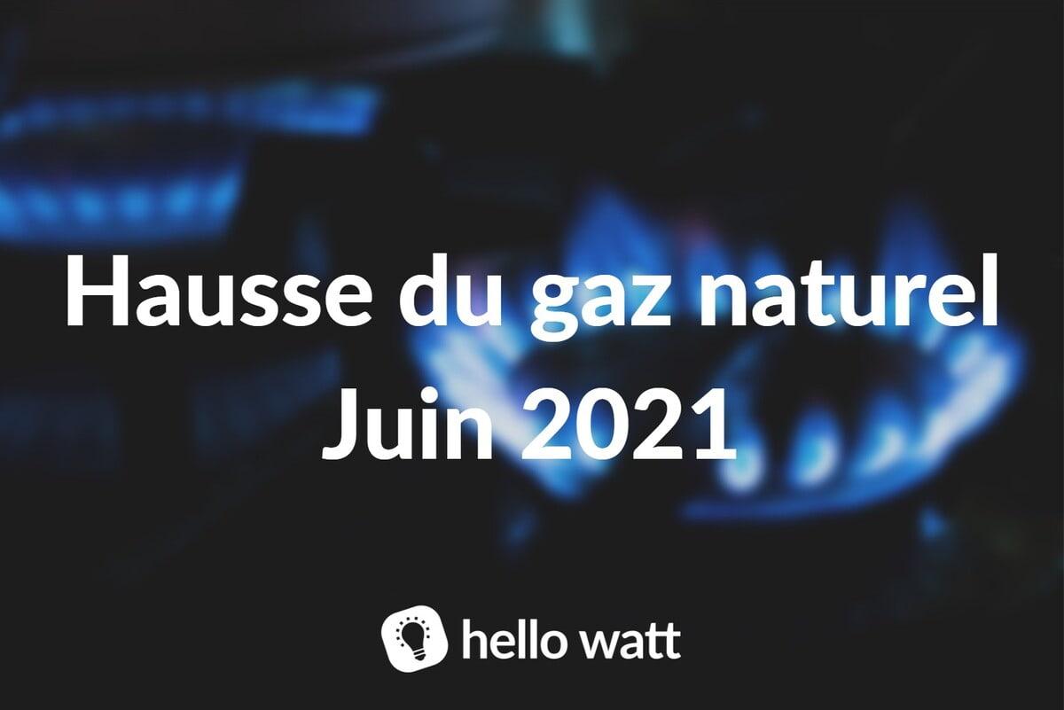 Augmentation du prix du gaz naturel en juin 2021